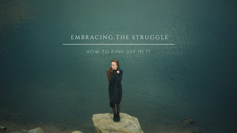Embracing-The-Struggle